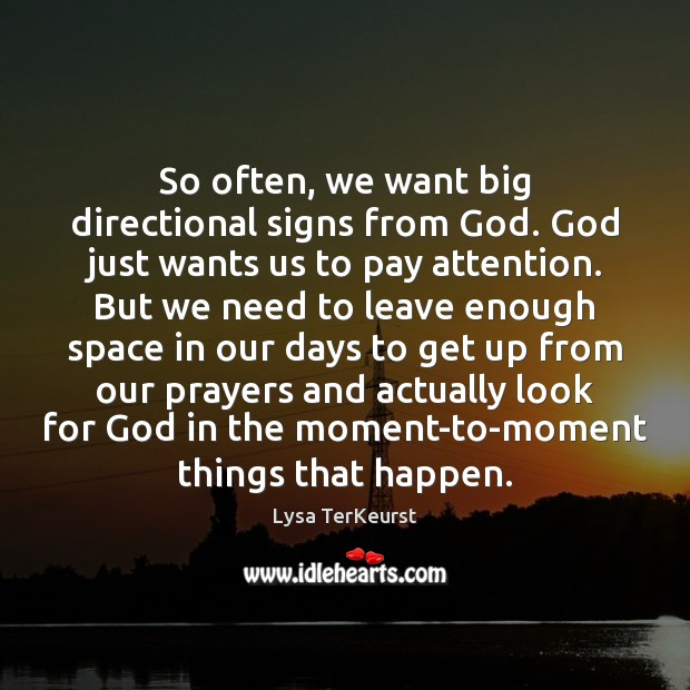 So often, we want big directional signs from God. God just wants Image