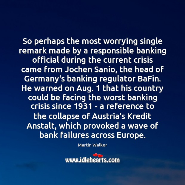 Image, So perhaps the most worrying single remark made by a responsible banking