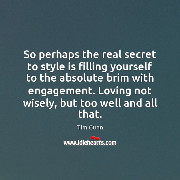 Image, So perhaps the real secret to style is filling yourself to the