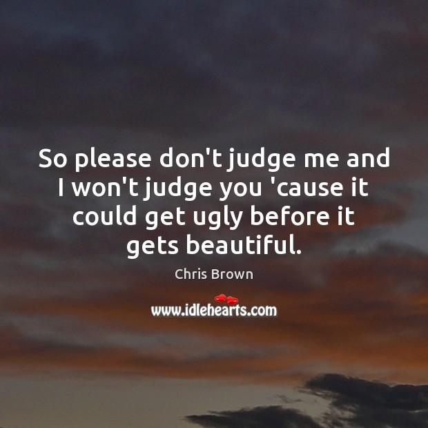 Don't Judge Me Quotes
