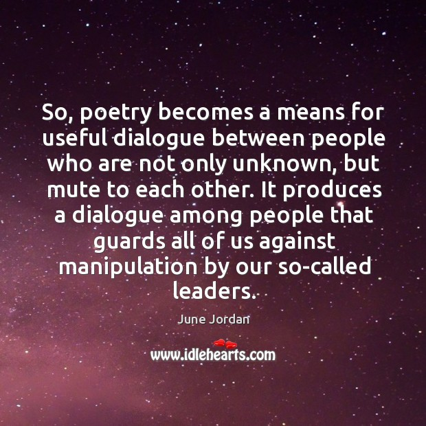 Image, So, poetry becomes a means for useful dialogue between people who are