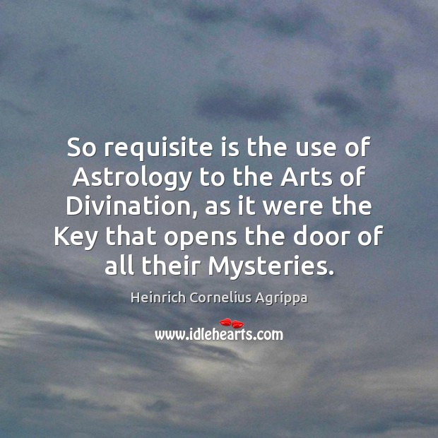 So requisite is the use of Astrology to the Arts of Divination, Image