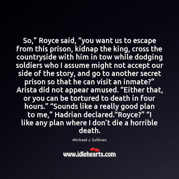 """So,"""" Royce said, """"you want us to escape from this prison, kidnap Image"""