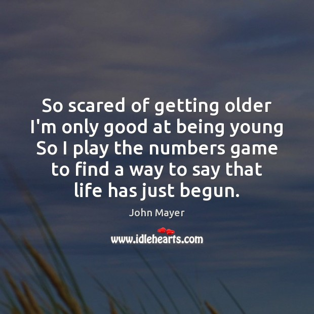 Image, So scared of getting older I'm only good at being young So