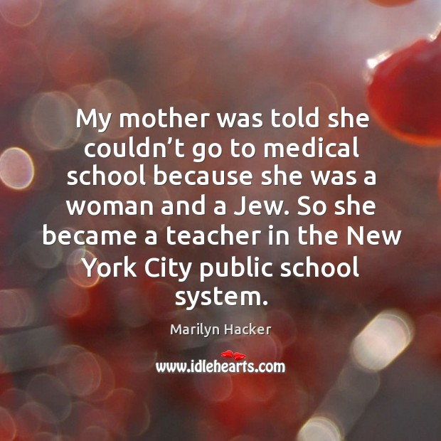 So she became a teacher in the new york city public school system. Image