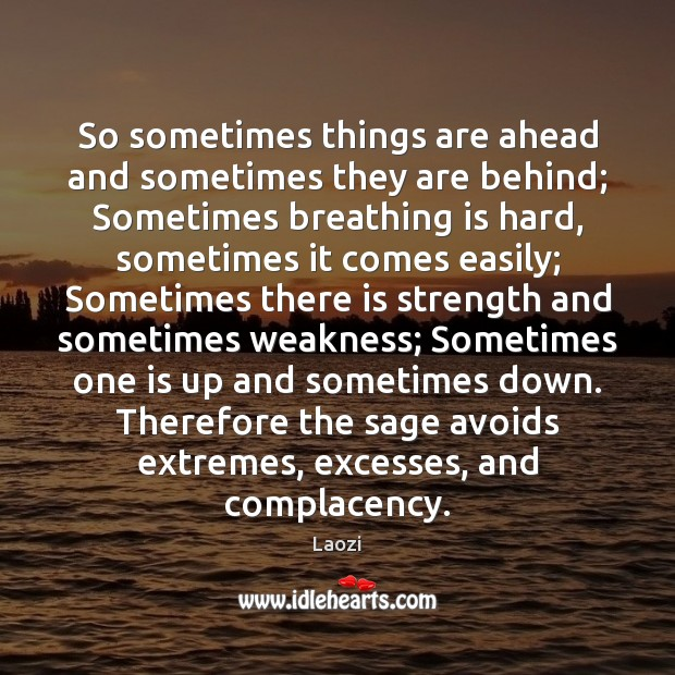 Image, So sometimes things are ahead and sometimes they are behind; Sometimes breathing