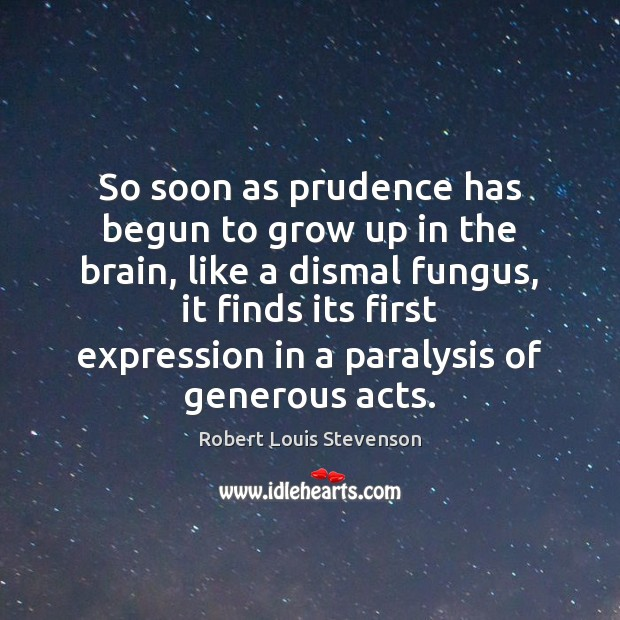 So soon as prudence has begun to grow up in the brain, Image