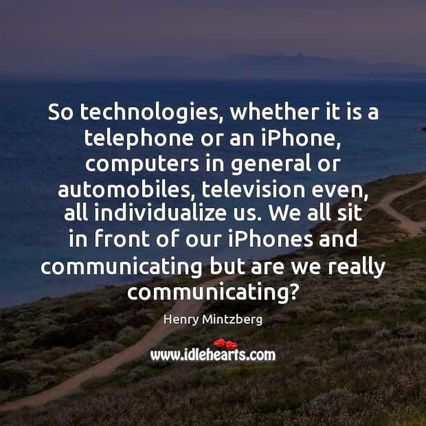 Image, So technologies, whether it is a telephone or an iPhone, computers in