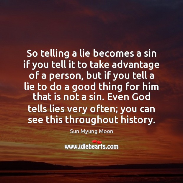 So telling a lie becomes a sin if you tell it to Image