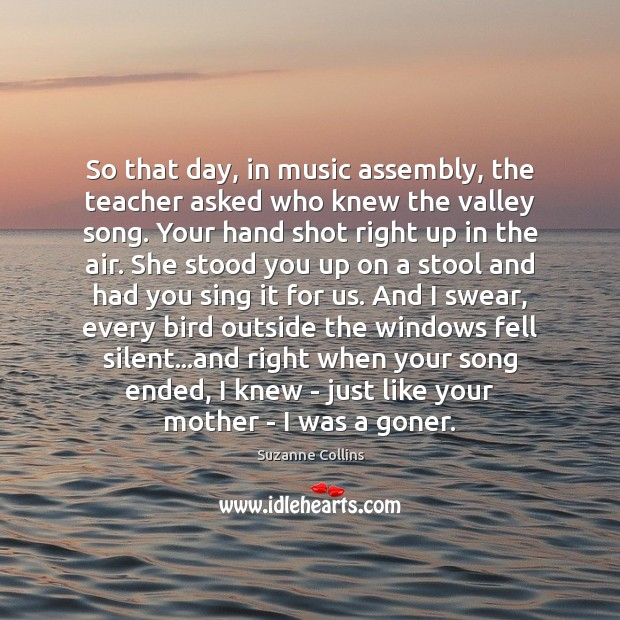 Image, So that day, in music assembly, the teacher asked who knew the