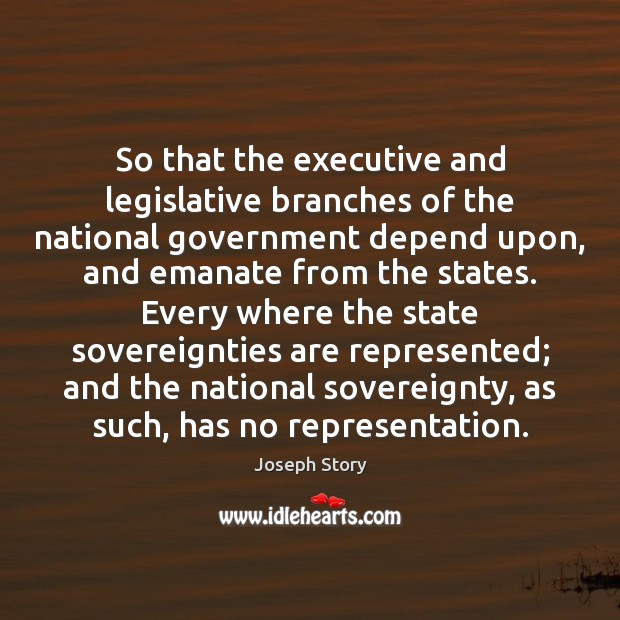 Image, So that the executive and legislative branches of the national government depend