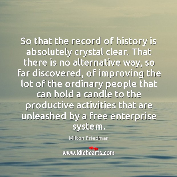 Image, So that the record of history is absolutely crystal clear. That there is no alternative way