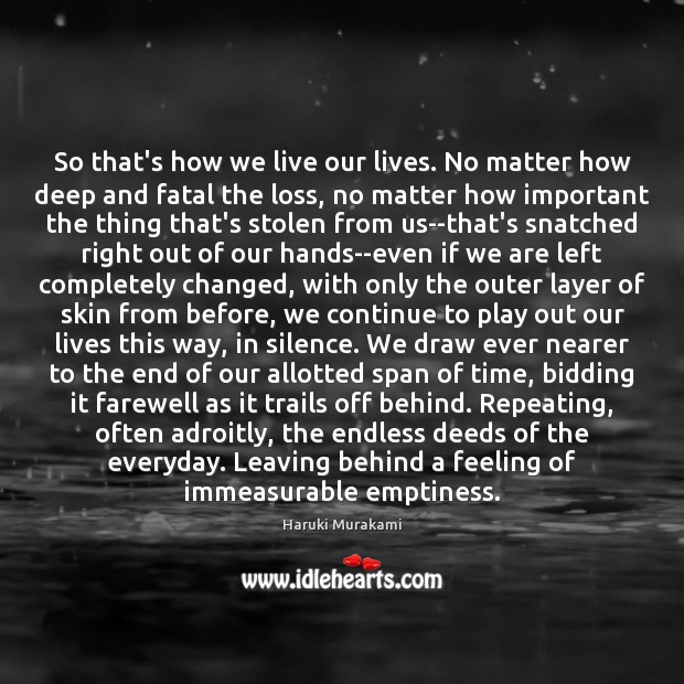 So that's how we live our lives. No matter how deep and Image