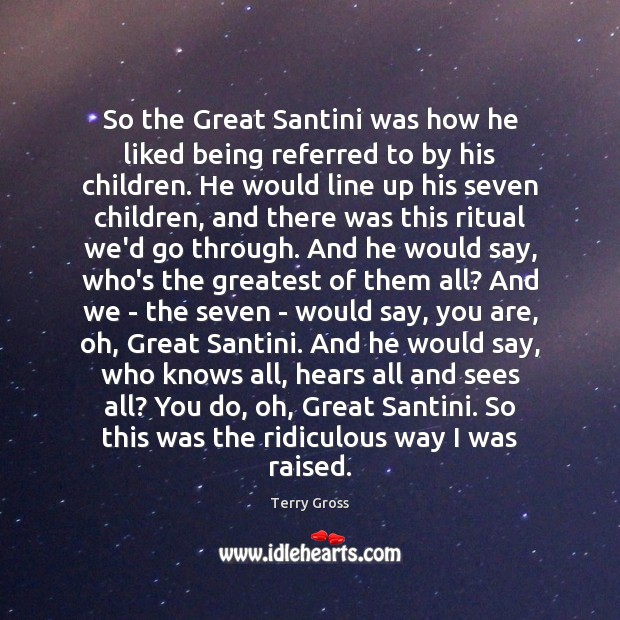 Image, So the Great Santini was how he liked being referred to by