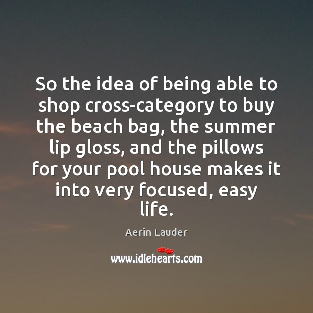 Image, So the idea of being able to shop cross-category to buy the