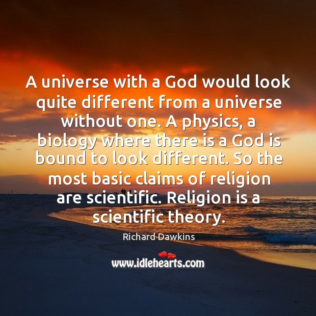 Image, So the most basic claims of religion are scientific. Religion is a scientific theory.