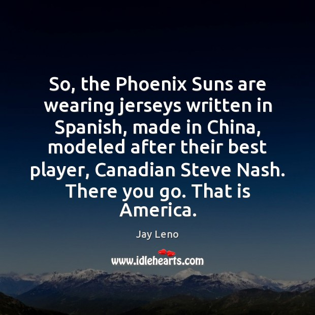 Image, So, the Phoenix Suns are wearing jerseys written in Spanish, made in