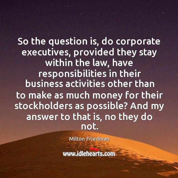 Image, So the question is, do corporate executives, provided they stay within the