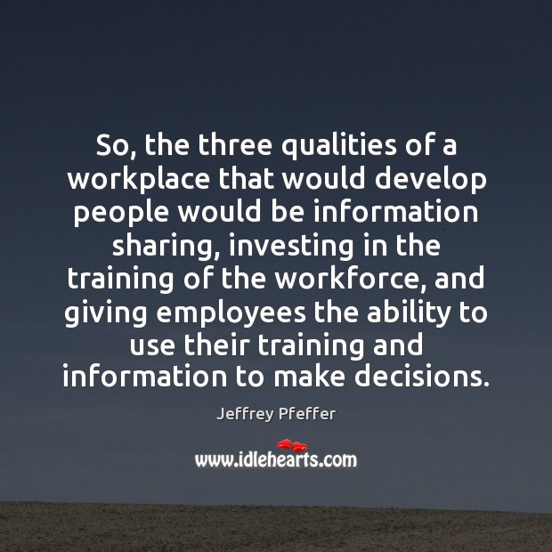 So, the three qualities of a workplace that would develop people would Image