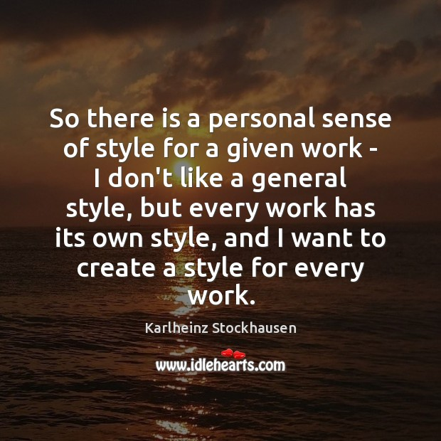 Image, So there is a personal sense of style for a given work
