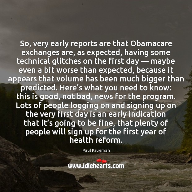 Image, So, very early reports are that Obamacare exchanges are, as expected, having