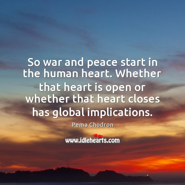 Image, So war and peace start in the human heart. Whether that heart