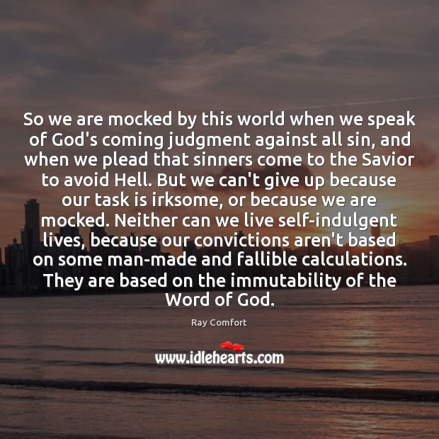 So we are mocked by this world when we speak of God's Image