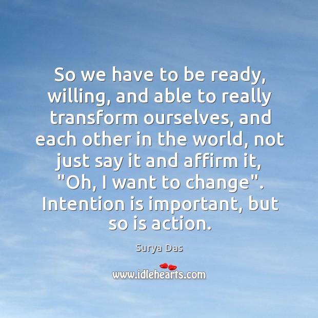 So we have to be ready, willing, and able to really transform Image