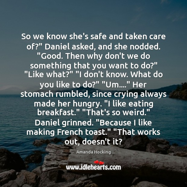 """So we know she's safe and taken care of?"""" Daniel asked, and Amanda Hocking Picture Quote"""