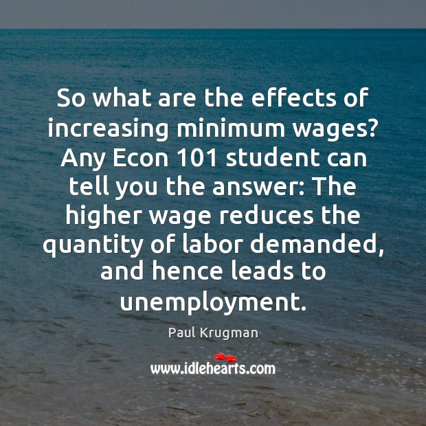 Image, So what are the effects of increasing minimum wages? Any Econ 101 student