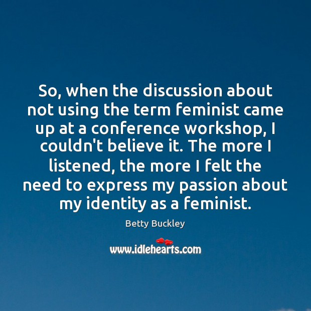 Image, So, when the discussion about not using the term feminist came up