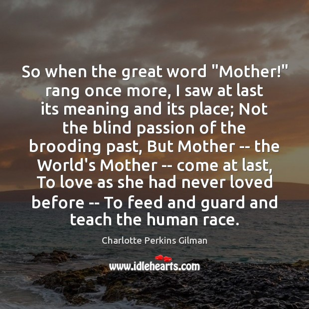 """So when the great word """"Mother!"""" rang once more, I saw at Image"""
