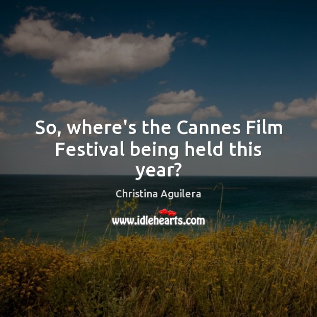 Image, So, where's the Cannes Film Festival being held this year?