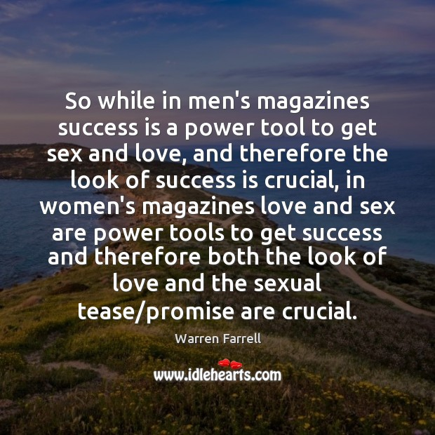 Image, So while in men's magazines success is a power tool to get