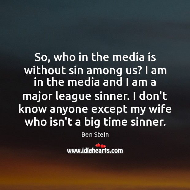 Image, So, who in the media is without sin among us? I am