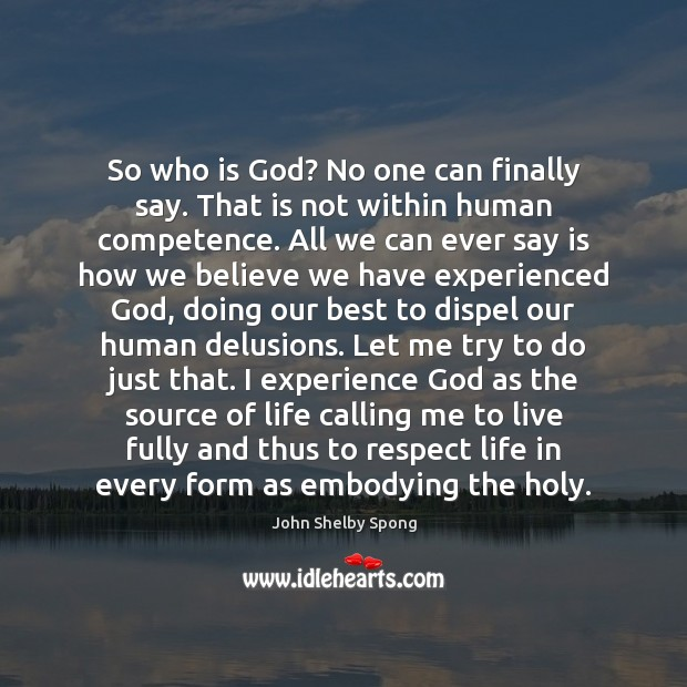 So who is God? No one can finally say. That is not John Shelby Spong Picture Quote