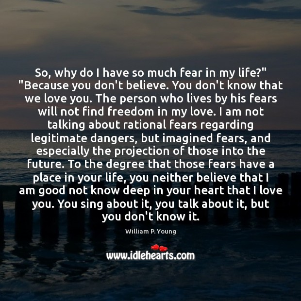"""So, why do I have so much fear in my life?"""" """"Because Image"""