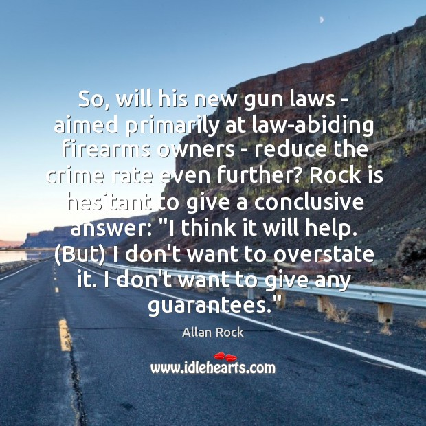 So, will his new gun laws – aimed primarily at law-abiding firearms Image