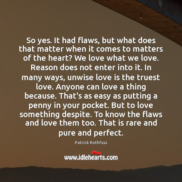 So yes. It had flaws, but what does that matter when it Image