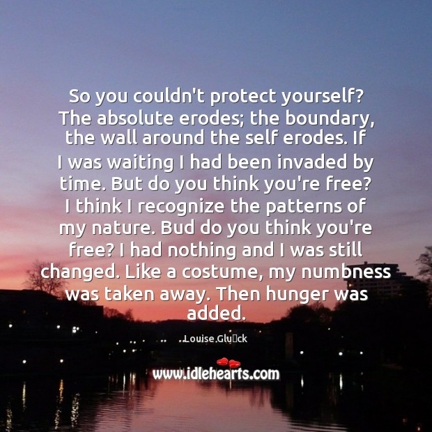 So you couldn't protect yourself? The absolute erodes; the boundary, the wall Image