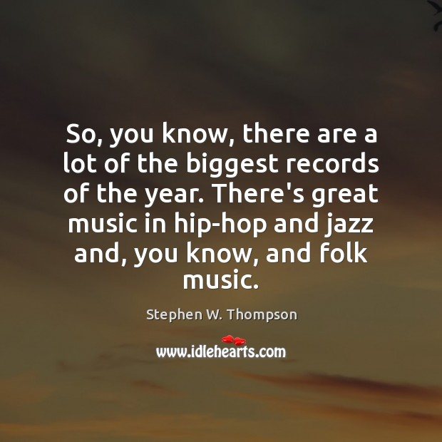 So, you know, there are a lot of the biggest records of Image