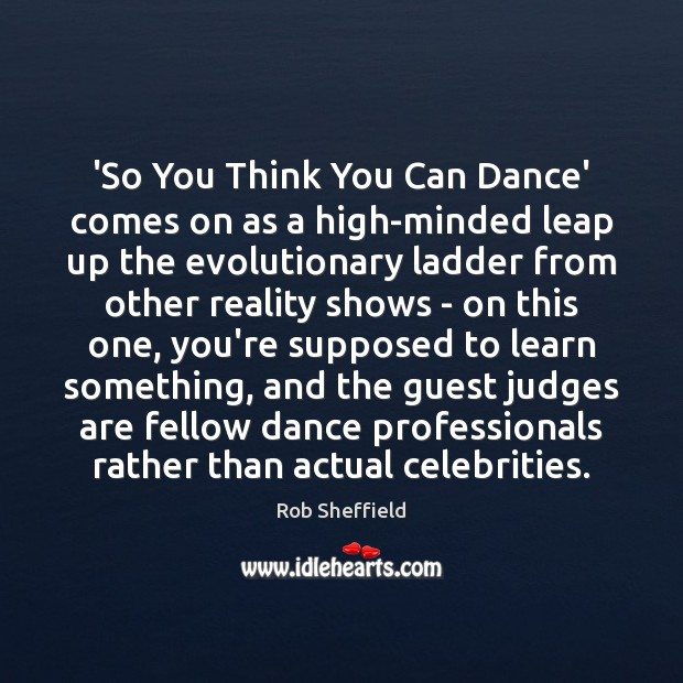 'So You Think You Can Dance' comes on as a high-minded leap Rob Sheffield Picture Quote