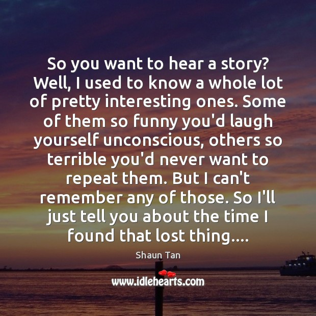 So you want to hear a story? Well, I used to know Image