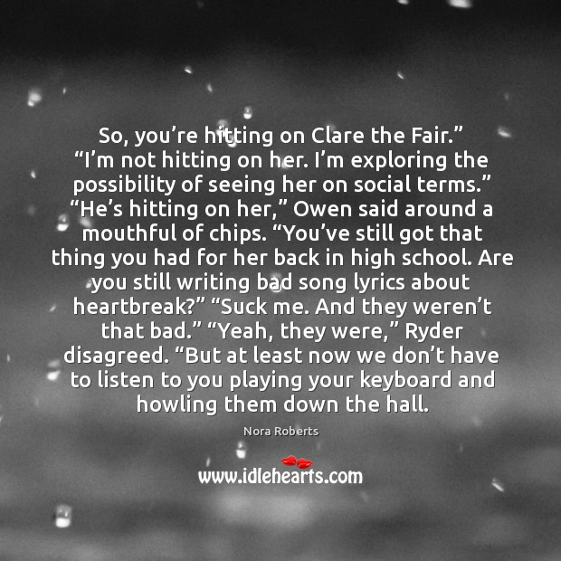 """So, you're hitting on Clare the Fair."""" """"I'm not hitting Image"""