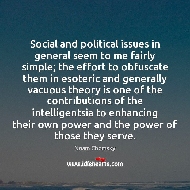 Social and political issues in general seem to me fairly simple; the Image