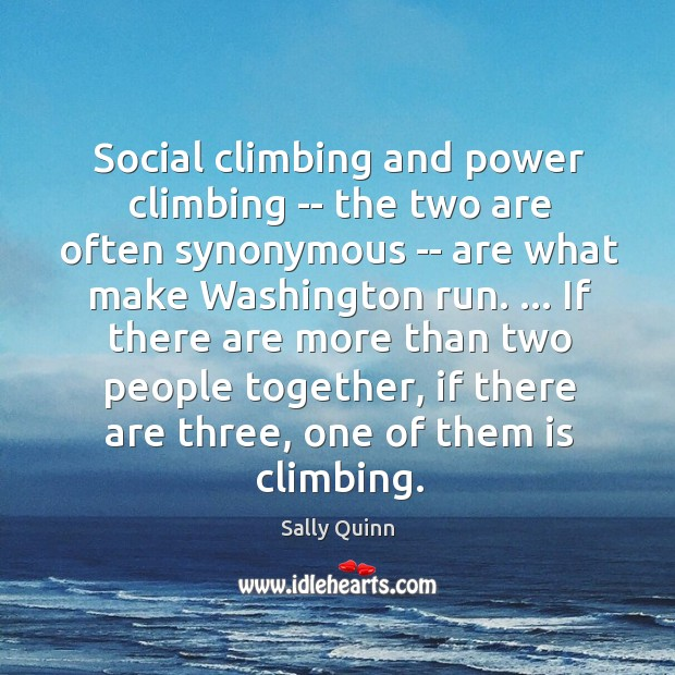 Image, Social climbing and power climbing — the two are often synonymous —