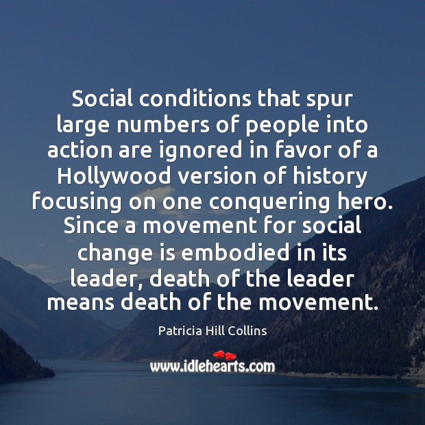 Social conditions that spur large numbers of people into action are ignored Image