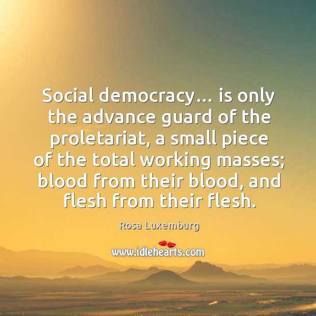 Image, Social democracy… is only the advance guard of the proletariat