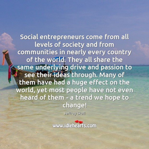 Social entrepreneurs come from all levels of society and from communities in Image