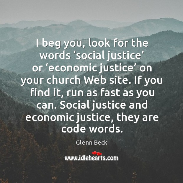 Social justice and economic justice, they are code words. Image